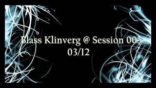 Blass Klinverg @ Session 005