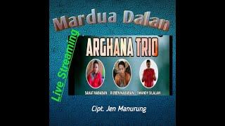 Download Lagu Arghana Trio - Mardua Dalan // Cipt. Jen Manurung mp3
