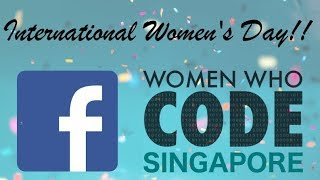 IWD Celebration: WWCode Speakers Panel - Women Who Code Singapore