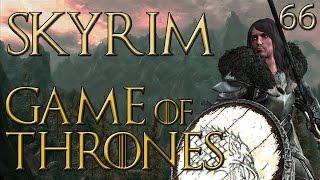 Skyrim: Game of Thrones Mod Playthrough {Part 66} ~ The Monstrousity