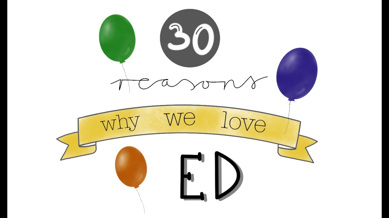 30 reasons why we love Ed