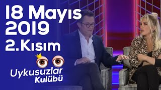 Okan Bayülgen ile Uykusuzlar Kulübü - 18 Mayıs 2019 - 2. Kısım - Seren Serengil - Cengiz Semercioğlu