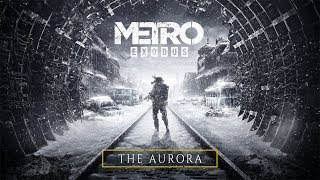 Metro Exodus - The Aurora [UK]