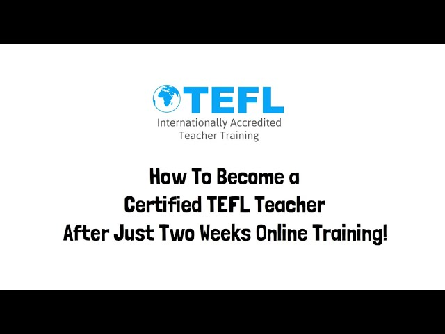 Online TEFL Courses - Become a Certified TEFL Teacher After Just 2 Weeks Online Training
