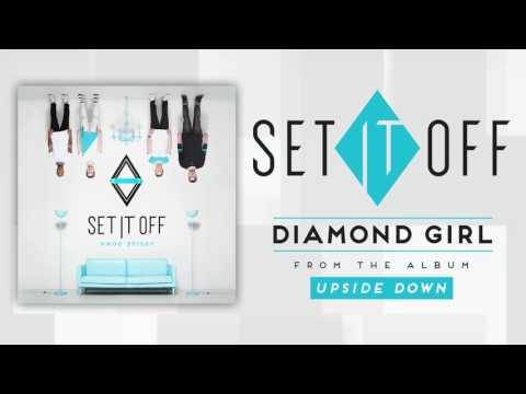 Set It Off - Diamond Girl