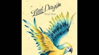 little dragon ritual union maya jane coles remix