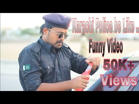 Karachi Police Be Like   Funny Videos