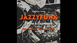 Jazzyfunk - Coffee & Cigarettes (Ran Salman Remix) [King Street Sounds]