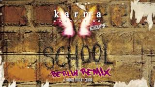Karma Connection Alternative - School (Berlin Remix)