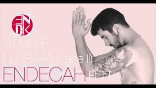 Endecah-Siempre llorara (Parte II) Feat T-key