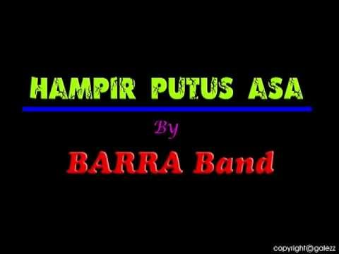 HAMPIR PUTUS ASA by BARRA Band