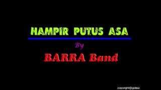 HAMPIR PUTUS ASA by BARRA Band