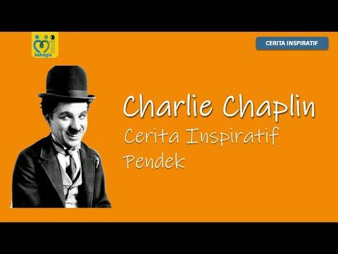 CERITA INSPIRATIF PENDEK : CHARLIE CHAPLIN
