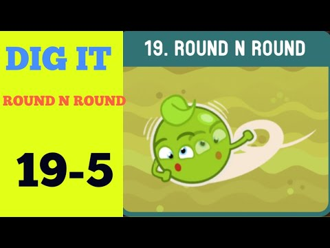 Dig it 19-5 (ROUND N ROUND ) Walkthrough or Solution