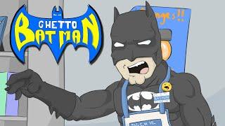 GHETTO BATMAN!