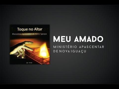 Ministério Apascentar de Nova Iguaçu - Meu Amado