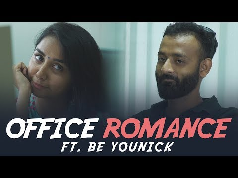 Office Romance Ft. Be YouNick | MostlySane