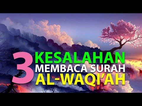 3 Kesalahan Saat Membaca Surah Al Waqiah Episode 25 Lintasan Tajwid 1438 H