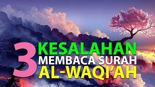 Download Mp3 3 Kesalahan Saat Membaca Surah Al-waqi'ah  Episode 25  Lintasan Tajwid 1438