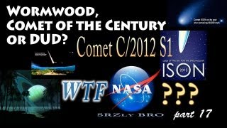 Comet ISON WTF? NASA: Wormwood, Comet of the Century or total dud? (part 17)