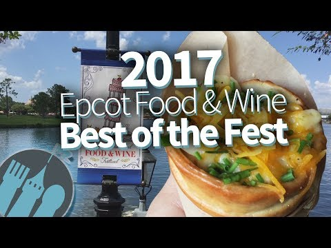 2017 Epcot Food & Wine Festival - Best of the Fest!