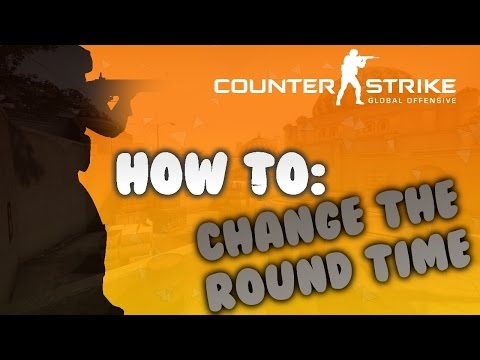 CSGO - How To Change The Round Time HD