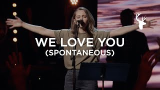 We Love You (Spontaneous) - The McClures | Bethel Music Worship