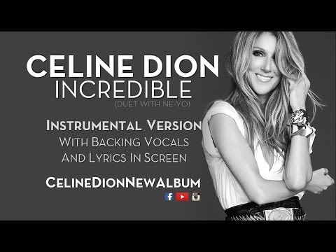 Celine Dion - Incredible (Duet With Ne-Yo) - Instrumental