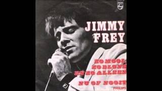 1968 JIMMY FREY zo mooi zo blond en zo alleen