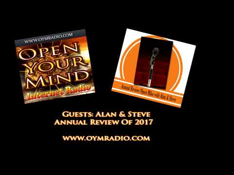 Open Your Mind (OYM) Radio - Alan & Steve Annual Review - December 31st 2017