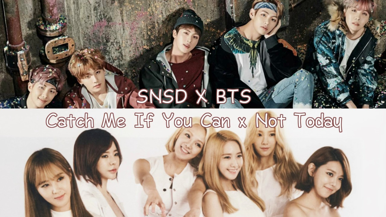 Mashup Snsd X Bts Catch Me If You Can X Not Today Youtube
