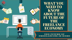 What You Need To Know About The Future Of Freelance Economy