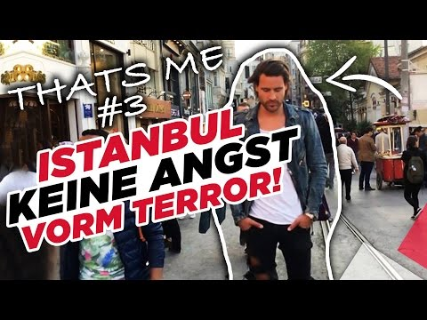 Thats ME #3 Istanbul TERROR ANGST