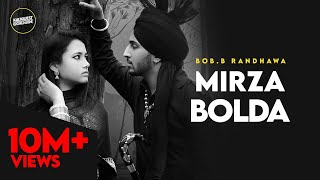 Mirza Bolda (Bob B Randhawa) Mp3 Song Download