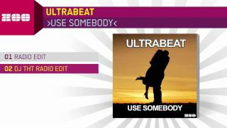 Ultrabeat - Use Somebody (DJ THT Radio Edit)