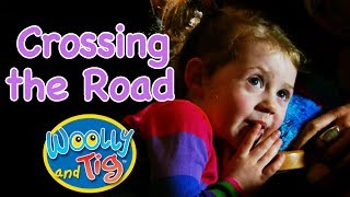 Woolly and Tig - Crossing the Road | Playing with Puppets