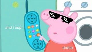 i edited a Peppa Pig episode for fun