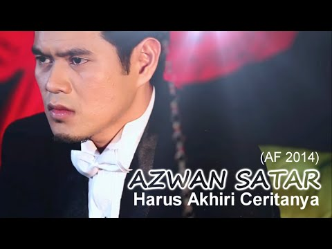 Azwan Satar (AF2014) - Harus Akhiri Ceritanya (VIDEO LIRIK)