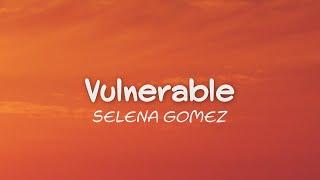 Selena Gomez - Vulnerable