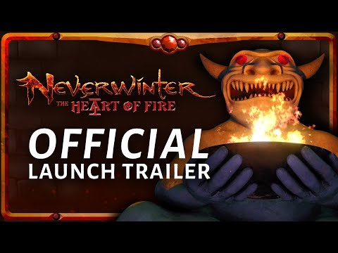Neverwinter: The Heart of Fire Official Launch Trailer