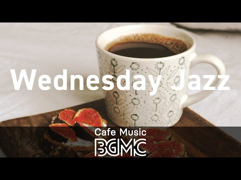 Wednesday Jazz: Gentle Piano Instrumental Music for Morning Stretch, Wake Up and Have a Warm Coffee