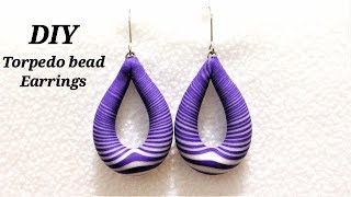 DIY - Easy To Make Awesome Hoop Earrings With Polymer Clay Torpedo Beads  | Jewelry Making Tutorial