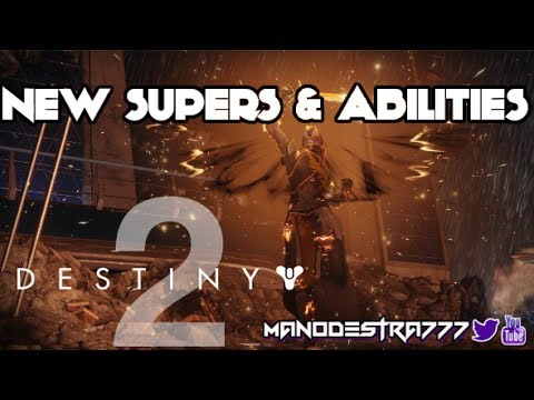 Destiny 2 - New Supers & 3rd Ability, DAWNBLADE, SENTINEL, & ARCSTRIDER How Supers Work!