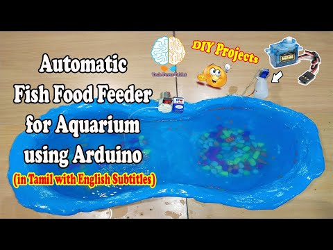 Automatic Fish Food Feeder For Aquarium Using Arduino In Tamil With English Subtitles | DIY Projects