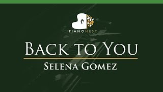 Selena Gomez - Back to You - LOWER Key (Piano Karaoke / Sing Along)