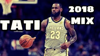 lebron james mix tati 6ix9ine 2018 finals