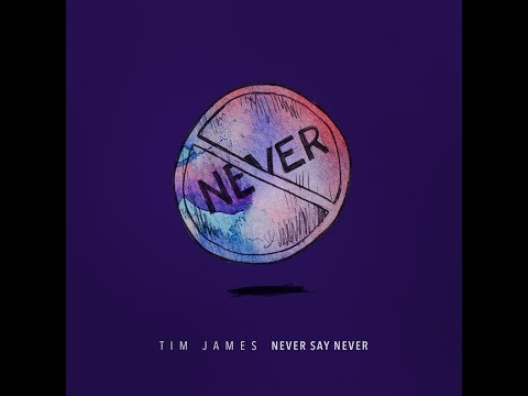 Tim James  Never Say Never
