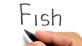 Very easy !, How to turn words FISH into cartoon for kids / how to draw fish