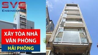 THIẾT KẾ - XÂY TÒA NHÀ VĂN PHÒNG 8 TẦNG Ở HẢI PHÒNG