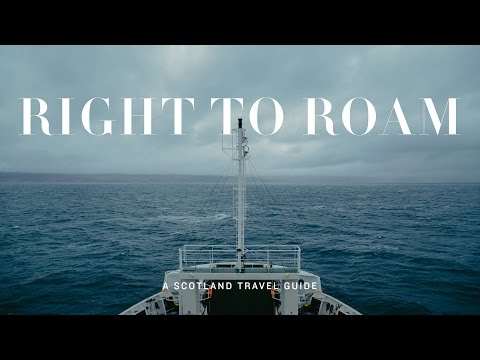 Right to Roam: A Scottish Adventure - Travel Guide